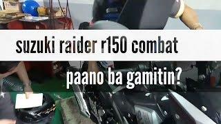 SUZUKI RAIDER R150 COMBAT, paano gamitin?