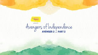 #AvengersOfIndependence Episode 2 feat. Pathikrit Saha and Mirchi Ayantika | Part 2