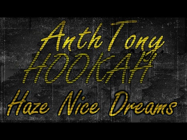 AnthTonyHookah Presents: Haze Cheech & Chong Nice Dreams