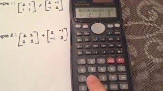 Matrices:  Multiplying & Adding Matrices using your calculator Casio fx-991MS