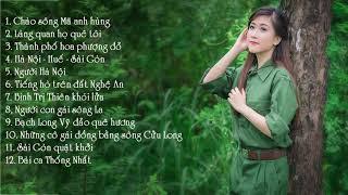 Chào Sông Mã Anh Hùng - Những Ca Khúc Nhạc Cách Mạng Trữ Tình Ngọt Ngào Nghe Mãi Chẳng Chán