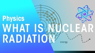 What is Nuclear Radiation? | Physics | the virtual school