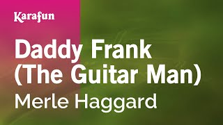 Watch Merle Haggard Daddy Frank The Guitar Man video