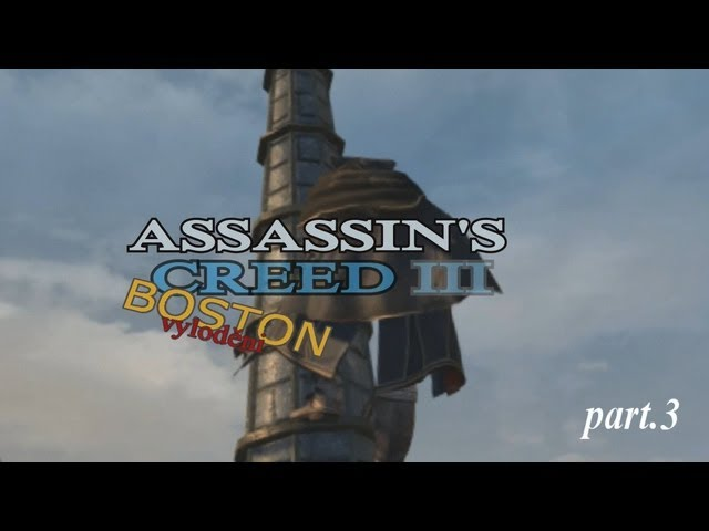 Assassin's Creed III Part3 CZ Let's play od Jezdec 12 Full HD