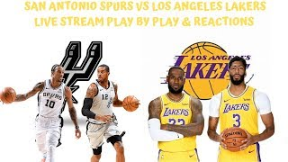 San Antonio Spurs Vs Los Angeles Lakers Live Stream Play By Play & Reactions