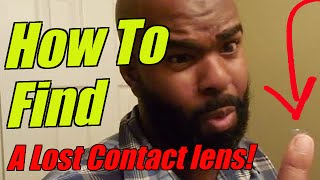 How to Find a Lost Contact Lens!