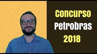 Concurso PETROBRAS 2018: Edital com 666 vagas (Dicas de Como Passar Mais Rápido)