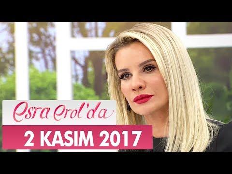 Esra Erol'da 2 Kasım 2017 Perşembe - Tek Parça