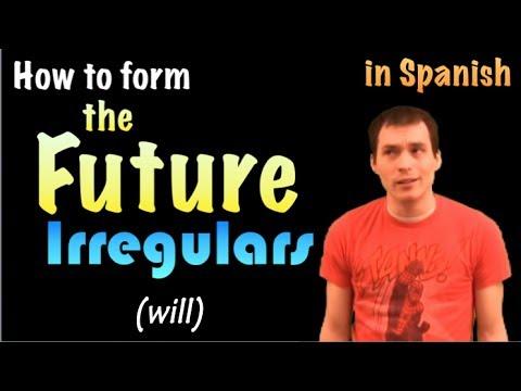 03 Spanish Lesson - Future (part 2): irregulars
