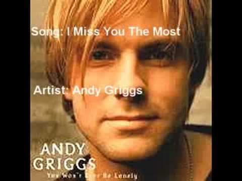 Andy Griggs - I Miss You The Most