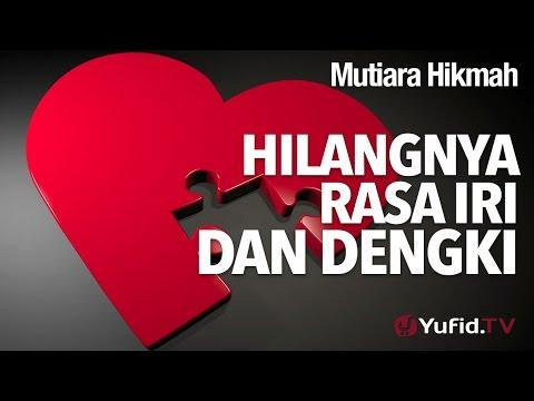 Mutiara Hikmah: Hilangnya Rasa Iri Dan Dengki - Ustadz Ahmad Zainuddin, Lc.