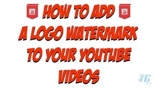 How To Add A Logo Watermark To ALL of your YouTube Videos