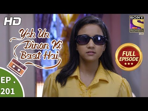 Yeh Un Dinon Ki Baat Hai - Ep 201 - Full Episode - 11th June, 2018 | setindia