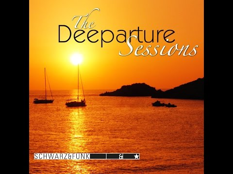 DEEPARTURE aka Schwarz & Funk Chill Out & Lounge Music Mix