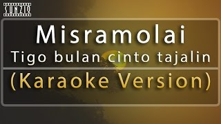Misramolai - Tigo bulan cinto tajalin (Karaoke Version) No Vocal #sunziq