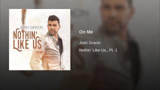 Josh Gracin On Me