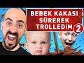 BEBEK KAKASI SÜREREK TROLLEDİM 2 ! (%100 OYUNCAK)