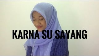 KARNA SU SAYANG - Near ft Dian VERSI AVIWKILA (Dalia Farhana Cover)
