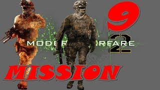 Call of Duty Modern Warfare 2 Gameplay Walkthrough | Mission 9 | The Only Easy Day...Was Yesterday