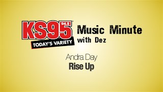 Andra Day Rise Up Ks95 Music Minute With Dez