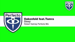 Oakenfold feat. Tamra - Sleep (Robert Vadney Perfecto Mix)