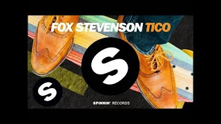 Fox Stevenson - Tico (Original Mix)