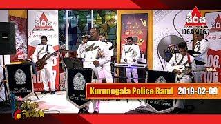 Sirasa FM Sarigama Sajjaya With Kurunegala Police Band | 2019-02-09