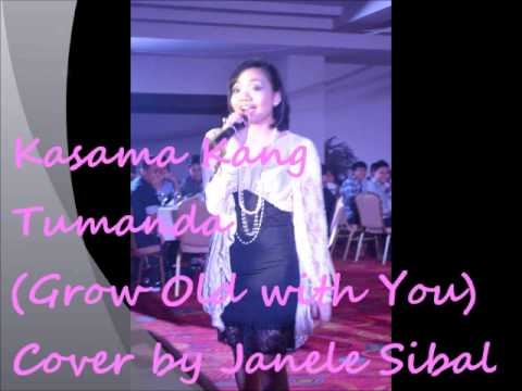 Kasama Kang Tumanda (Grow Old with You: Adam Sandler) Cover by Janele Sibal