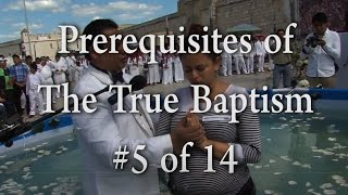 #5 of 14 - Prerequisites for The True Baptism - One Minute Truths