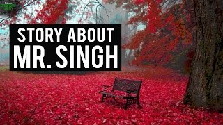 Story About Mr Singh – VERY FUNNY