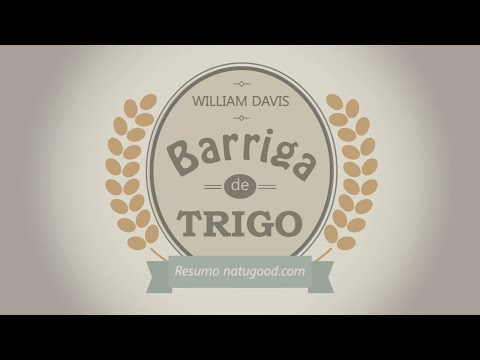 Barriga de trigo - William Davis - Eliminar o trigo funciona