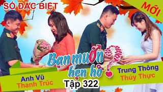 WANNA DATE - SPECIAL EPISODE| Ep 332-FULL | Anh Vu-Thanh Truc| Trung Thong-Thuy Thuc👫