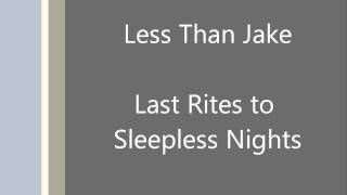 Watch Less Than Jake Last Rites To Sleepless Nights video