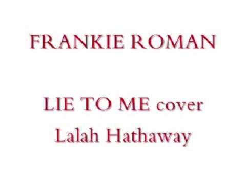 Lalah Hathaway - Lie To Me (Male Acapella Cover)