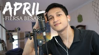 APRIL - FIERSA BESARI ( ALDHI RAHMAN COVER ) | FULL VERSION