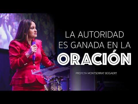 La autoridad ganada en la oración - Profeta Montserrat Bogaert, Iglesia Monte de Dios