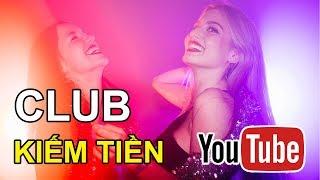 Nhạc không bản quyền kiếm tiền youtube | Music Club
