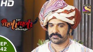 Yeh Moh Moh Ke Dhaage - ये मोह मोह के धागे - Episode 42 - 17th May, 2017