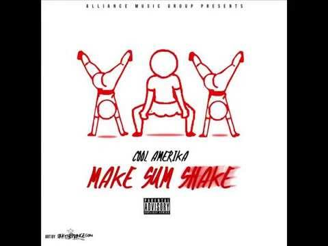 Cool Amerika - Make Sum Shake Prod By Cassius Jay