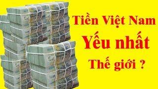 1 Bạt Thái = 700 VNĐ - Tại sao tiền Việt có giá trị gần thấp nhất Thế Giới ?