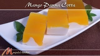 Mango Panna Cotta Recipe by Manjula