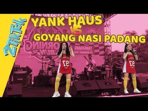 Yank Haus & Goyang Nasi Padang (2TikTok Performance)