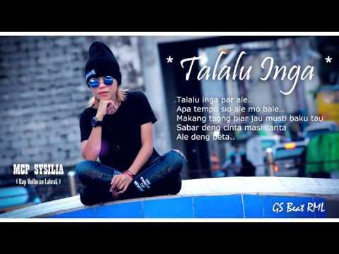Talalu Inga - MCP Sysilia ( Rap Mollucan Labrak ) Lagu Ambon Terbaru  2017