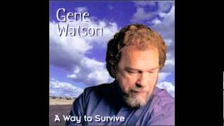 Gene Watson - All Hat No Cattle
