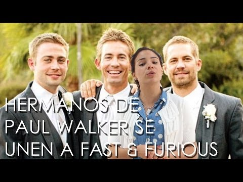 Hermanos de Paul Walker se unen a Fast & Furious