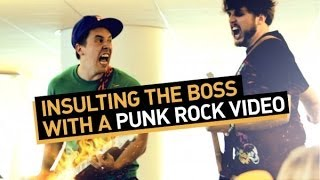 Insulting The Boss With A Punk Rock Video