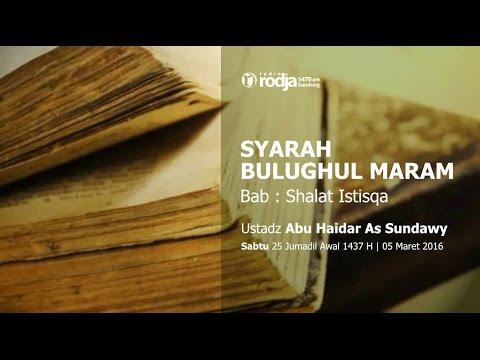 Syarah Bulughul Maram Bab Sholat Istisqa | Ustadz Abu Haidar As Sundawy