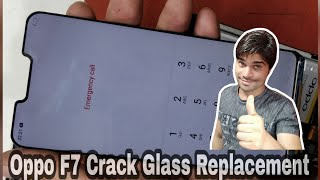 Oppo F7 Broken/Crack Glass Only Replacement | Disassemble | Screen Repair |