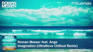 Roman Messer feat. Ange - Imagination (UltraNova Chillout Remix)