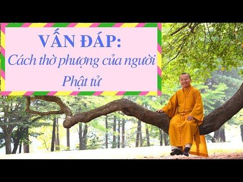 Vấn đáp: Cách thờ phượng của người Phật tử